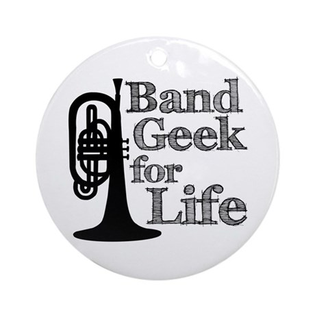 Band Geek for Life Ornament (Round)