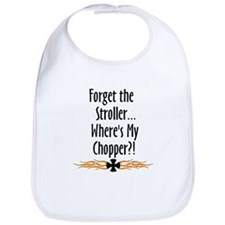 Forget the Stroller, where's my chopper Bib