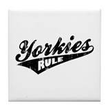 Yorkies Rule Tile Coaster
