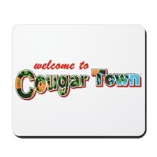Welcome to Cougar Town Mousepad
