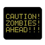 CAUTION ZOMBIES AHEAD! Mousepad