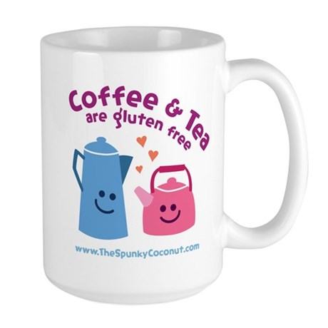 Large Coffee &amp;amp;amp; Tea Are Gluten Free Mug