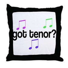 Got Tenor Throw Pillow