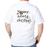 Mommy. Needs. Coffee (with stains) T-Shirt