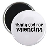 Thank God For Valentina Magnet