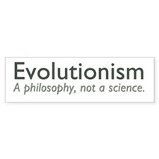 Evolutionism Bumper Sticker