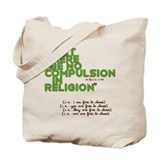 No Compulsion Tote Bag