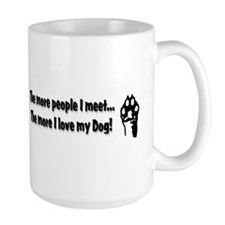 The more people I meet... Coffee Mug