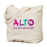 Funny Alto Singing Joke Tote Bag