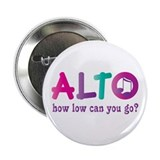 "Funny Alto Singing Joke 2.25"" Button"
