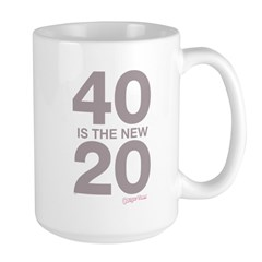 40 Is The New 20 Large Mug