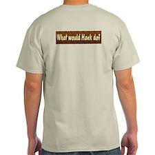 What Would Hank Do? T-Shirt