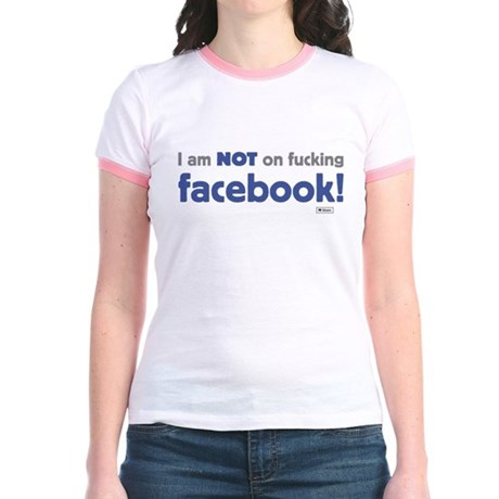 I am NOT of fucking facebook Jr. Ringer T-Shirt