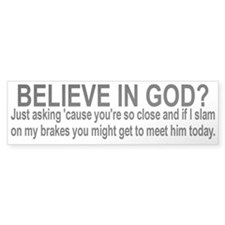 Do you believe? Bumper Sticker