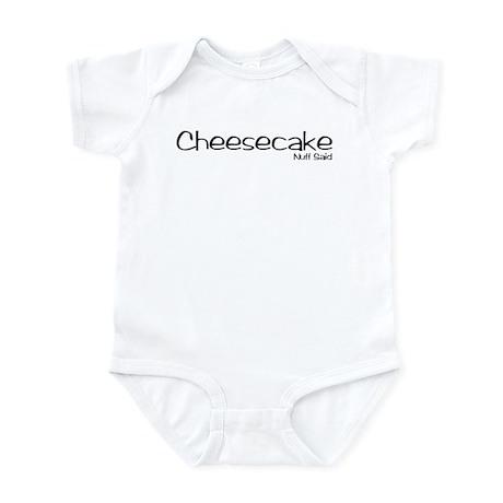 Cheesecake. Nuff Said Infant Bodysuit