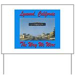 Lynwood California Yard Sign