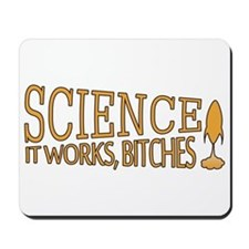 Science. It works, bitches! Mousepad