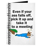Even if your ass falls off Journal