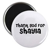 Thank God For Shayla Magnet