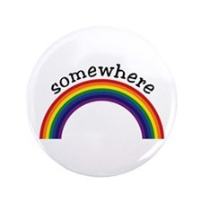 "Somewhere over the rainbow 3.5"" Button"