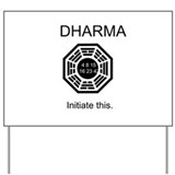 Dharma - Initiate This Yard Sign