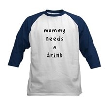 Mommy needs a drink Tee