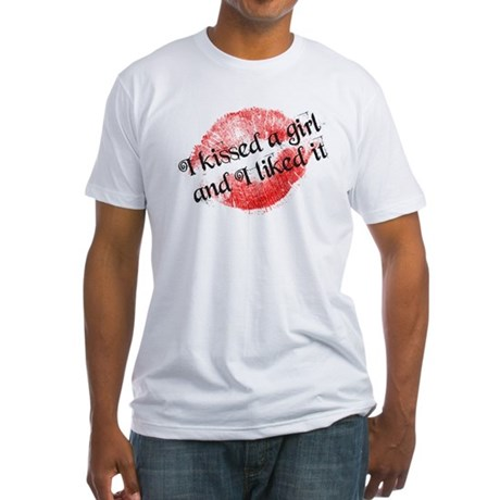 I kissed a girl Fitted T-Shirt