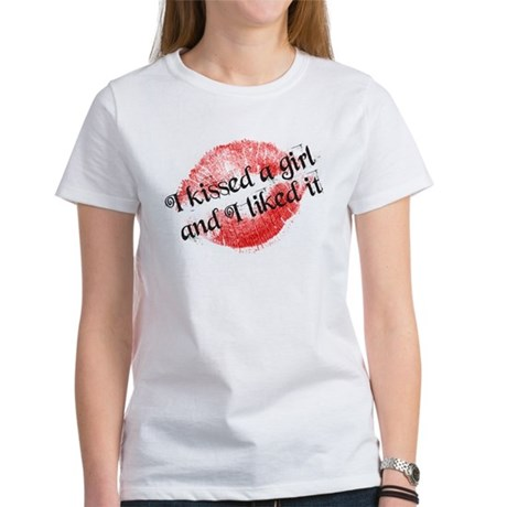 I kissed a girl Women's T-Shirt