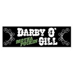 Darby O' muthafuckin Gill Bumper Sticker