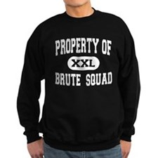 Property of Brute Squad Sweatshirt