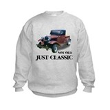 "not old ""just classic"" Sweatshirt"
