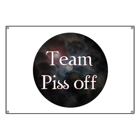 Team Piss Off Banner