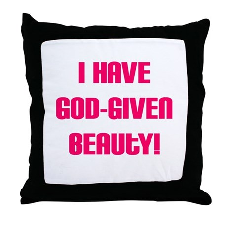 God Given Beauty Throw Pillow
