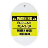 WARNING: English Teacher Ornament (Oval)