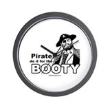 Pirates do it for the booty -  Wall Clock