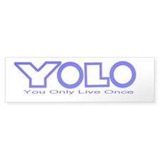 Y.O.L.O. You Only Live Once Bumper Sticker