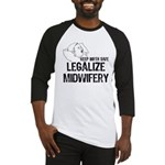 Legalize Midwifery Baseball Jersey