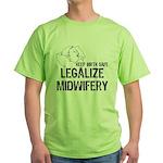 Legalize Midwifery Green T-Shirt