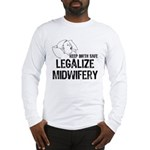 Legalize Midwifery Long Sleeve T-Shirt