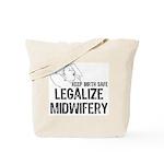Legalize Midwifery Tote Bag