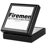 Firemen do it with a big hose - Keepsake Box