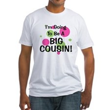 Going To Be Big Cousin! Shirt