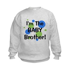 I'm The Baby Brother! Kids Sweatshirt
