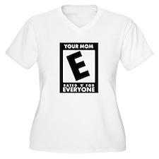 Your Mom..E For Everyone! T-Shirt