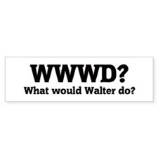 What would Walter do? Bumper Bumper Sticker