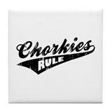 Chorkies Rule Tile Coaster