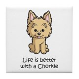 Life is better with a Chorkie Tile Coaster