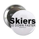 Skiers go down faster - Button