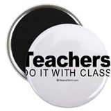Teachers do it with class - Magnet