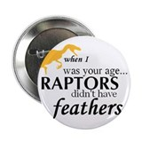 "When I was your age... .25"" Raptor Button"